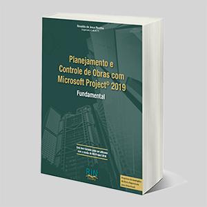 Planejamento e Controle de Obras com Microsoft 2019 de Rosaldo de Jesus Nocêra